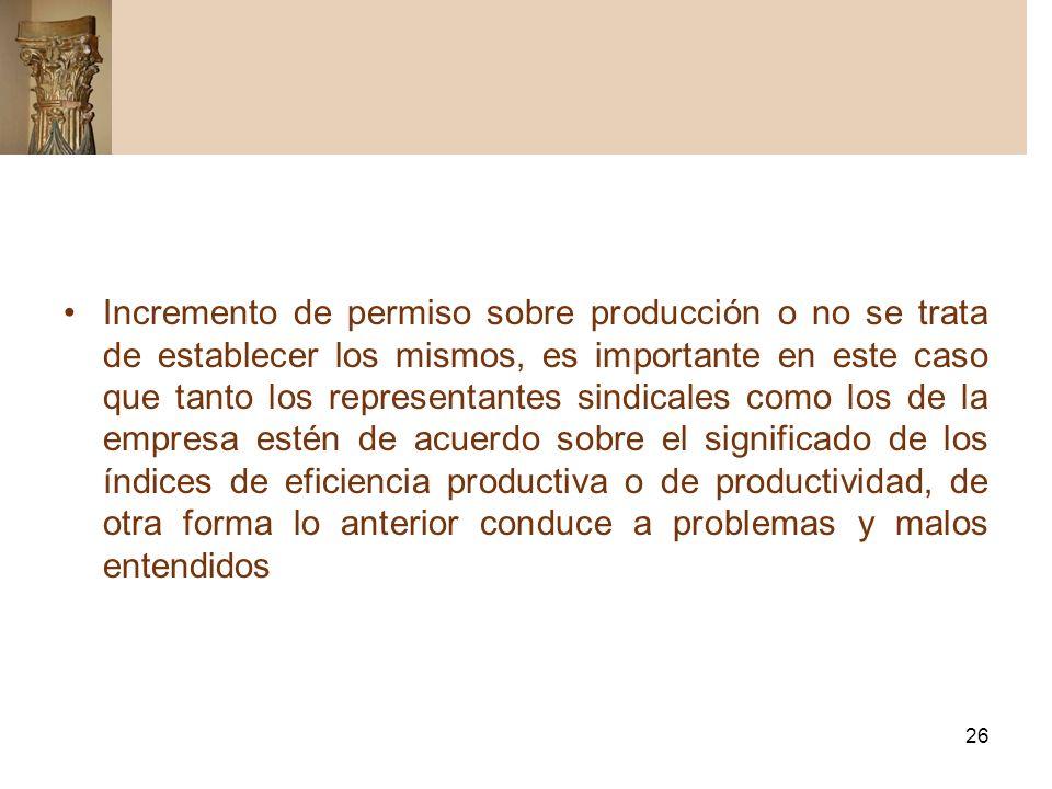 26 Incremento de permiso sobre producción o no se trata de establecer los mismos, es importante en este caso que tanto los representantes sindicales c