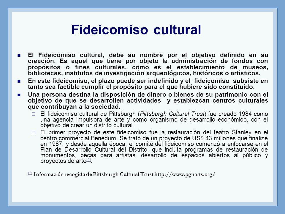 Fideicomiso cultural El Fideicomiso cultural, debe su nombre por el objetivo definido en su creación. Es aquel que tiene por objeto la administración