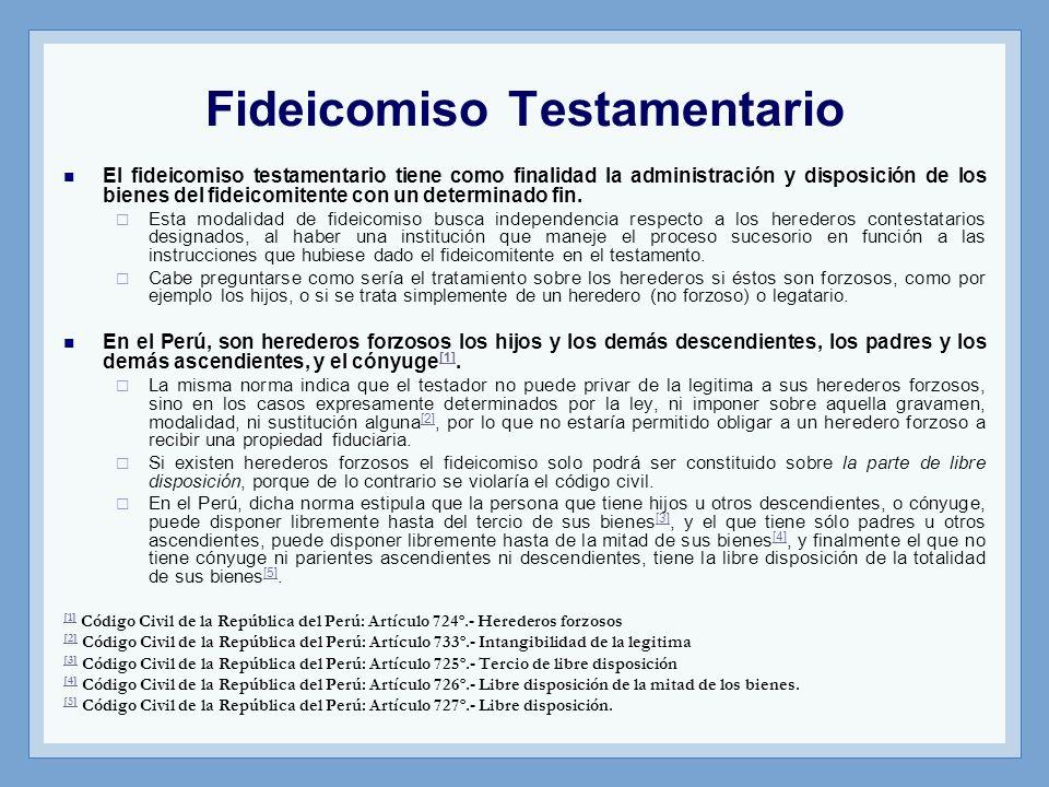 Fideicomiso Testamentario El fideicomiso testamentario tiene como finalidad la administración y disposición de los bienes del fideicomitente con un de