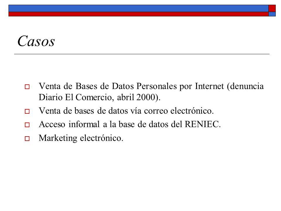 Casos Venta de Bases de Datos Personales por Internet (denuncia Diario El Comercio, abril 2000). Venta de bases de datos vía correo electrónico. Acces