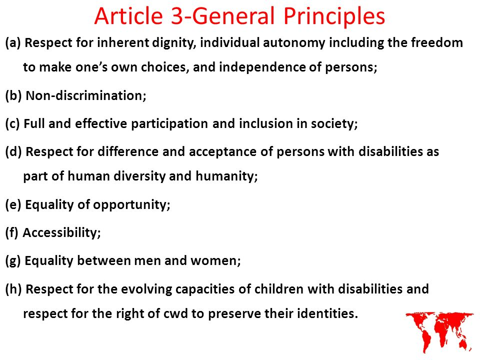 Article 3-General Principles (a) Respect for inherent dignity, individual autonomy including the freedom to make ones own choices, and independence of