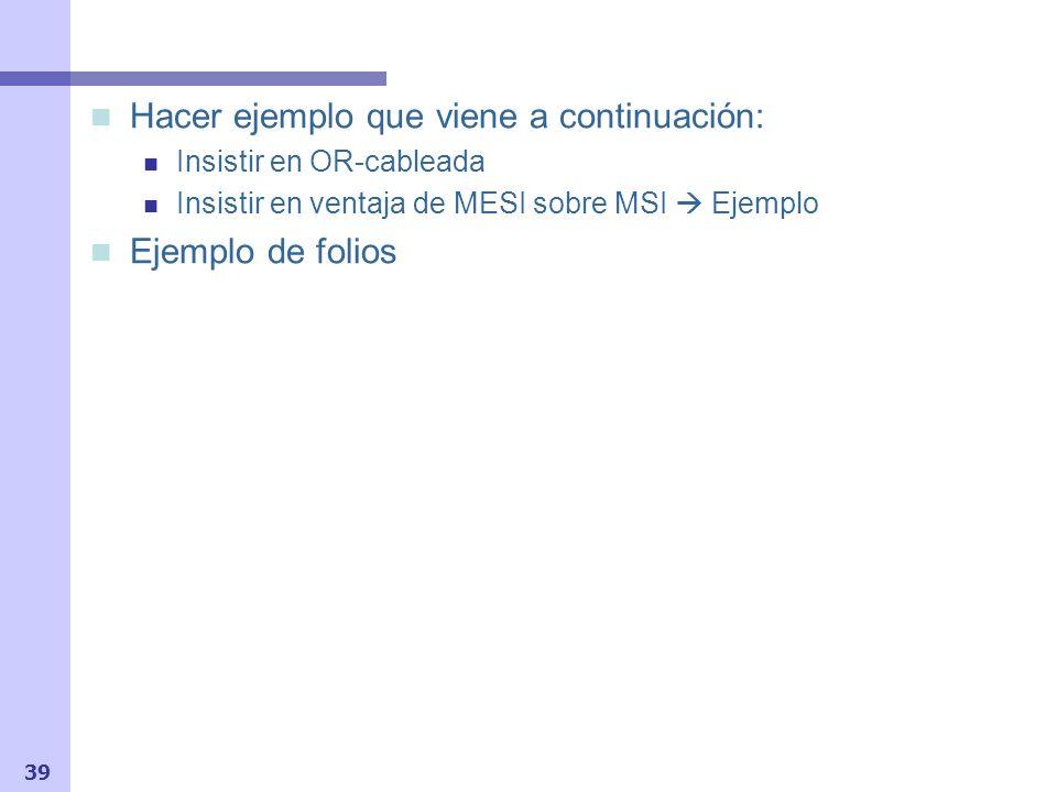 40 Protocolo MESI: Invalidación de 4 estados (4) I/O OperaciónEstado P1Estado P2Estado P3Transacción Bus Datos Suministrados P1 Lee U P3 Lee U P3 escribe U P1 Lee U P2 Lee U Memoria U : 5 P1P2P3 1.