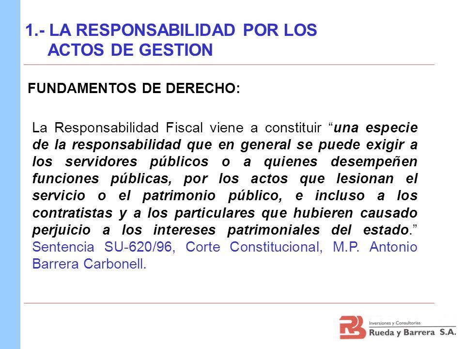 La Responsabilidad Fiscal viene a constituir una especie de la responsabilidad que en general se puede exigir a los servidores públicos o a quienes de