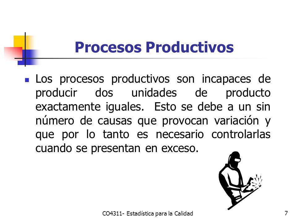 7 Procesos Productivos Los procesos productivos son incapaces de producir dos unidades de producto exactamente iguales. Esto se debe a un sin número d