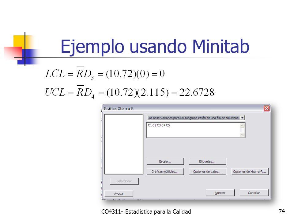 74 Ejemplo usando Minitab CO4311- Estadística para la Calidad