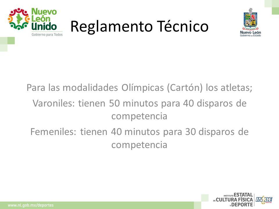 Reglamento Técnico Para las modalidades Olímpicas (Cartón) los atletas; Varoniles: tienen 50 minutos para 40 disparos de competencia Femeniles: tienen