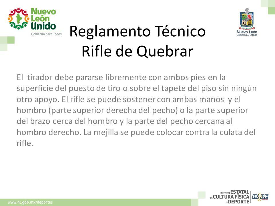 Reglamento Técnico Rifle de Quebrar El tirador debe pararse libremente con ambos pies en la superficie del puesto de tiro o sobre el tapete del piso s