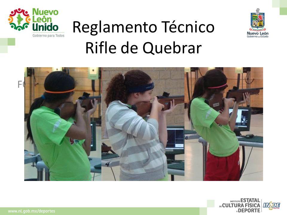 Reglamento Técnico Rifle de Quebrar FOTOS CARO, BRENDA Y JESSICA QUEBRADA