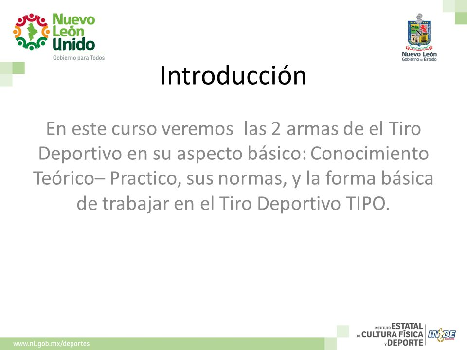 Introducción En este curso veremos las 2 armas de el Tiro Deportivo en su aspecto básico: Conocimiento Teórico– Practico, sus normas, y la forma básic