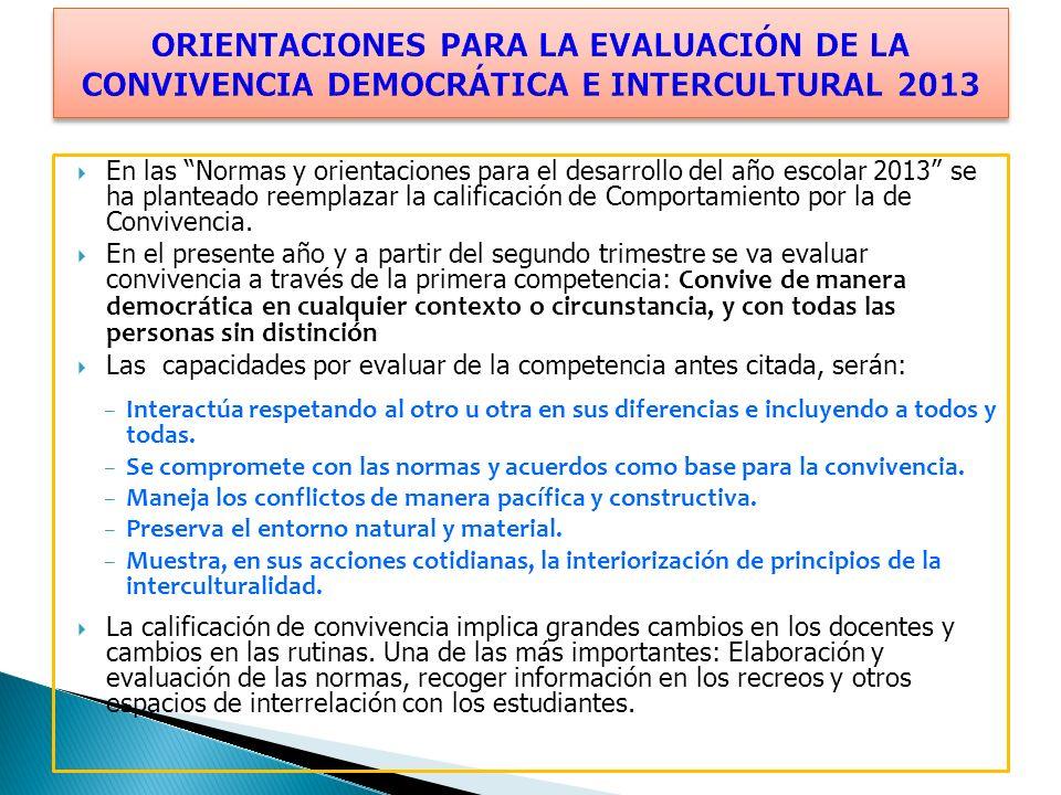 En las Normas y orientaciones para el desarrollo del año escolar 2013 se ha planteado reemplazar la calificación de Comportamiento por la de Convivenc