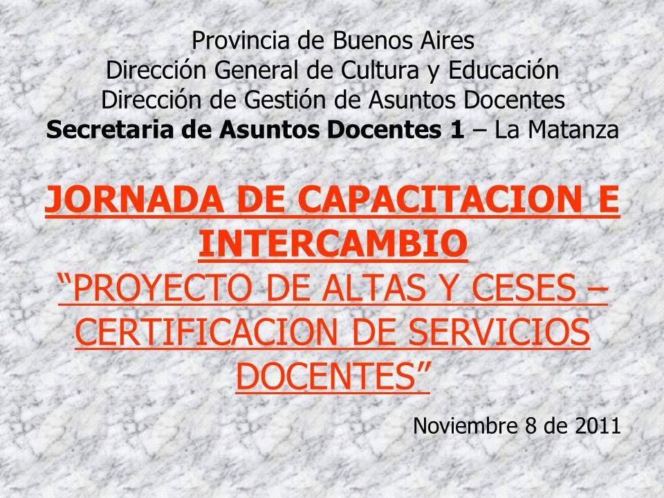 Provincia de Buenos Aires Dirección General de Cultura y Educación Dirección de Gestión de Asuntos Docentes Secretaria de Asuntos Docentes 1 – La Mata