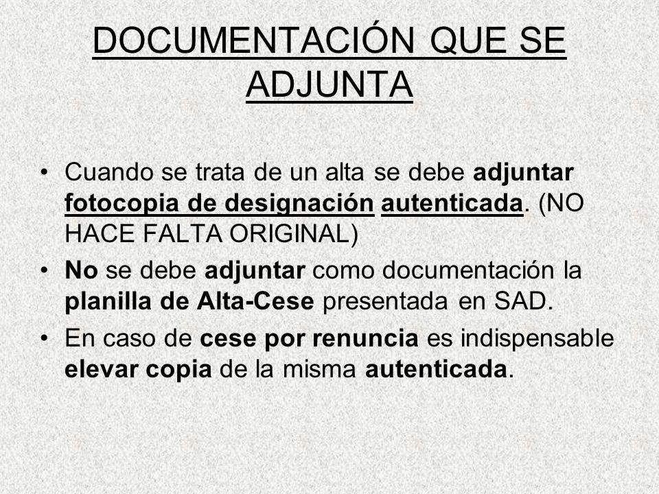 DOCUMENTACIÓN QUE SE ADJUNTA Cuando se trata de un alta se debe adjuntar fotocopia de designación autenticada. (NO HACE FALTA ORIGINAL) No se debe adj