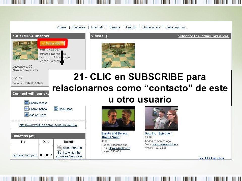 21- CLIC en SUBSCRIBE para relacionarnos como contacto de este u otro usuario