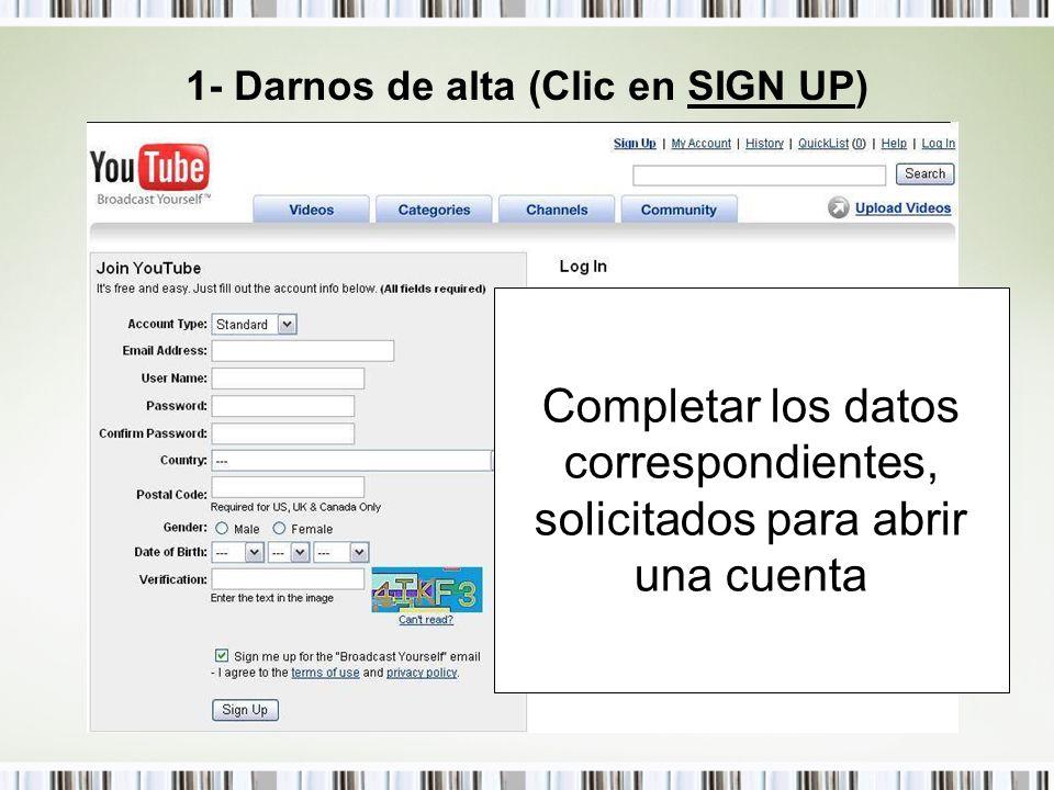 1- Darnos de alta (Clic en SIGN UP) Completar los datos correspondientes, solicitados para abrir una cuenta