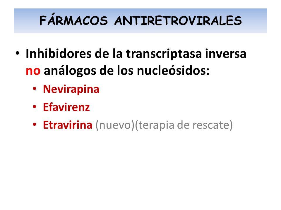 Inhibidores de la transcriptasa inversa no análogos de los nucleósidos: Nevirapina Efavirenz Etravirina (nuevo)(terapia de rescate) FÁRMACOS ANTIRETRO