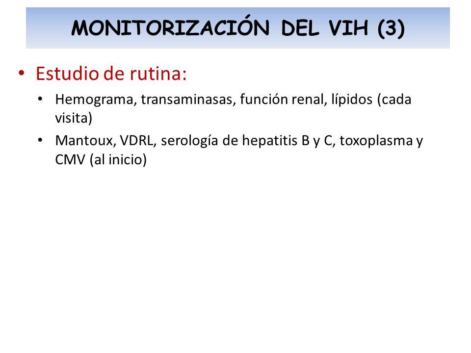 Estudio de rutina: Hemograma, transaminasas, función renal, lípidos (cada visita) Mantoux, VDRL, serología de hepatitis B y C, toxoplasma y CMV (al in