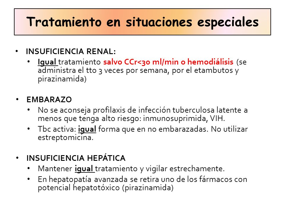Tratamiento en situaciones especiales INSUFICIENCIA RENAL: Igual tratamiento salvo CCr<30 ml/min o hemodiálisis (se administra el tto 3 veces por sema