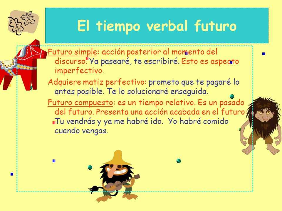 El tiempo verbal pasado Pretérito perfecto compuesto: (valor perfectivo-acción acabada que mantiene relación con el presente, es un pasado reciente) ¿