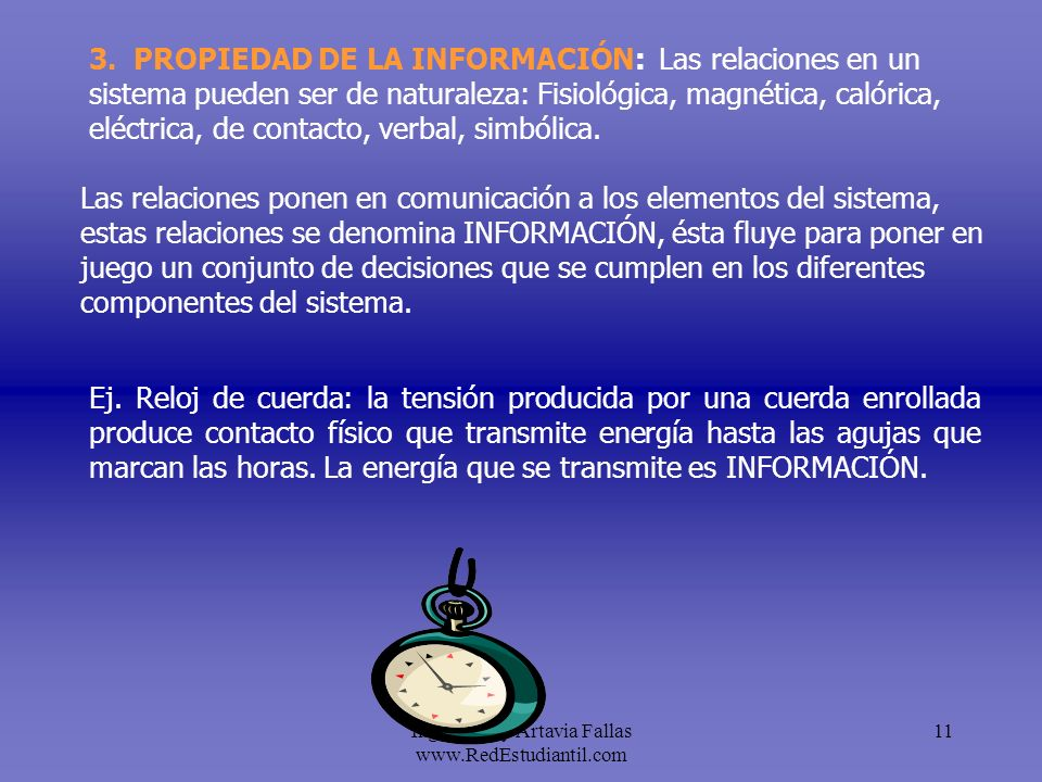 Ing. Fernely Artavia Fallas www.RedEstudiantil.com 11 Ej. Reloj de cuerda: la tensión producida por una cuerda enrollada produce contacto físico que t