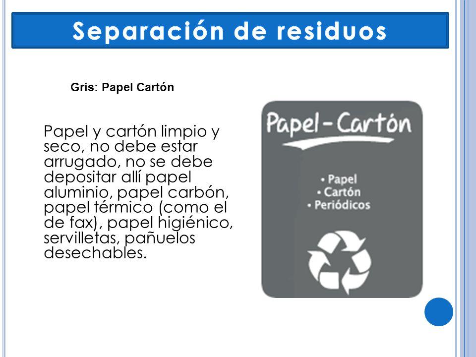 Papel y cartón limpio y seco, no debe estar arrugado, no se debe depositar allí papel aluminio, papel carbón, papel térmico (como el de fax), papel hi