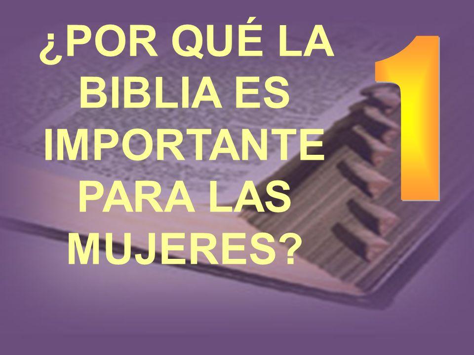 ¿POR QUÉ LA BIBLIA ES IMPORTANTE PARA LAS MUJERES?