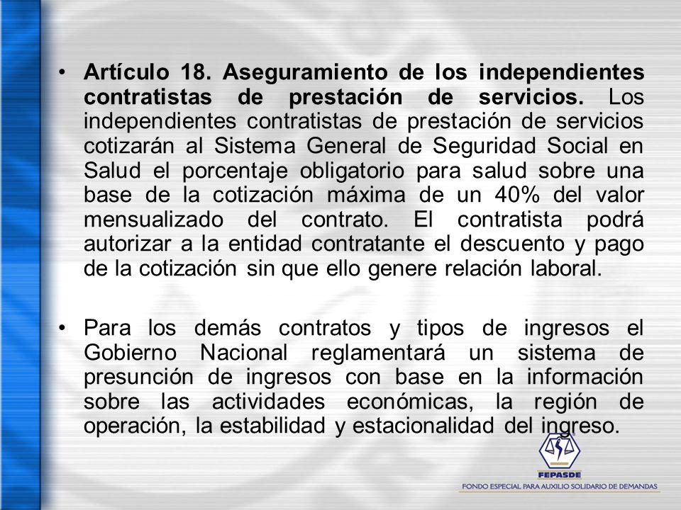 Artículo 18. Aseguramiento de los independientes contratistas de prestación de servicios. Los independientes contratistas de prestación de servicios c
