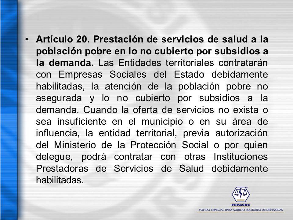 Artículo 20. Prestación de servicios de salud a la población pobre en lo no cubierto por subsidios a la demanda. Las Entidades territoriales contratar