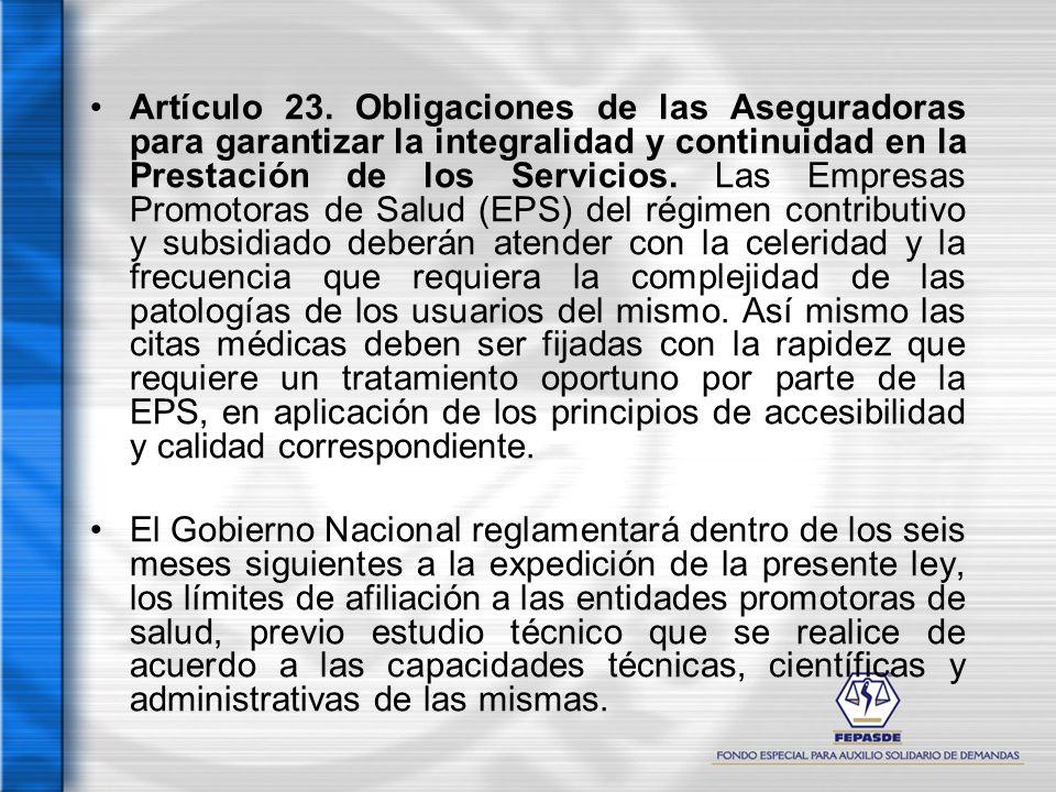 Artículo 23. Obligaciones de las Aseguradoras para garantizar la integralidad y continuidad en la Prestación de los Servicios. Las Empresas Promotoras