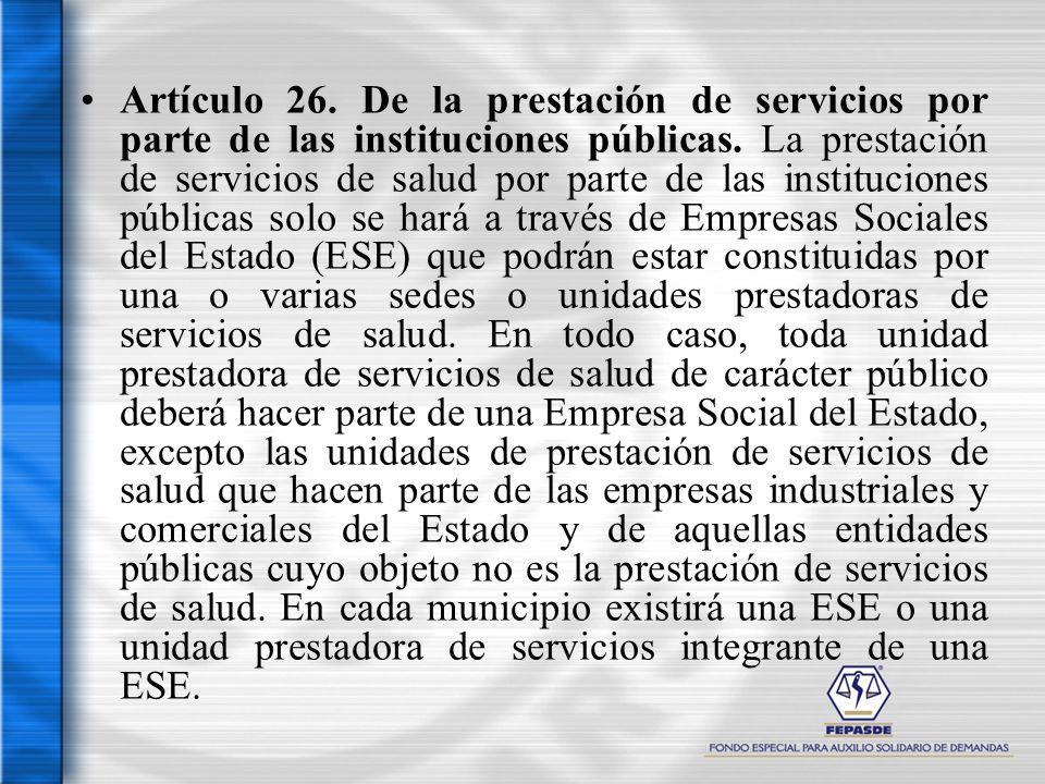 Artículo 26. De la prestación de servicios por parte de las instituciones públicas. La prestación de servicios de salud por parte de las instituciones