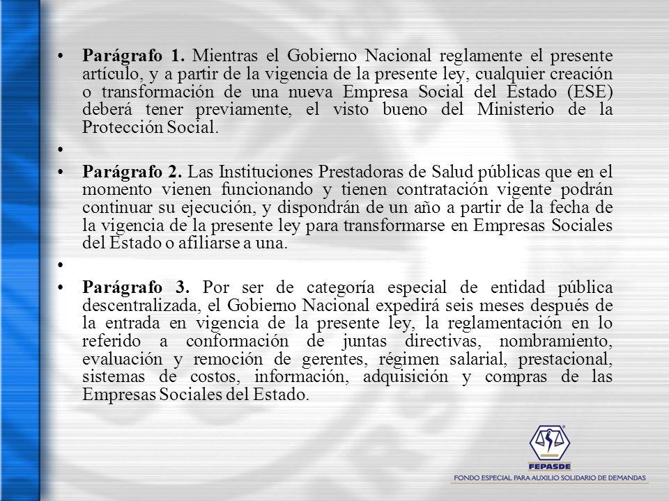 Parágrafo 1. Mientras el Gobierno Nacional reglamente el presente artículo, y a partir de la vigencia de la presente ley, cualquier creación o transfo