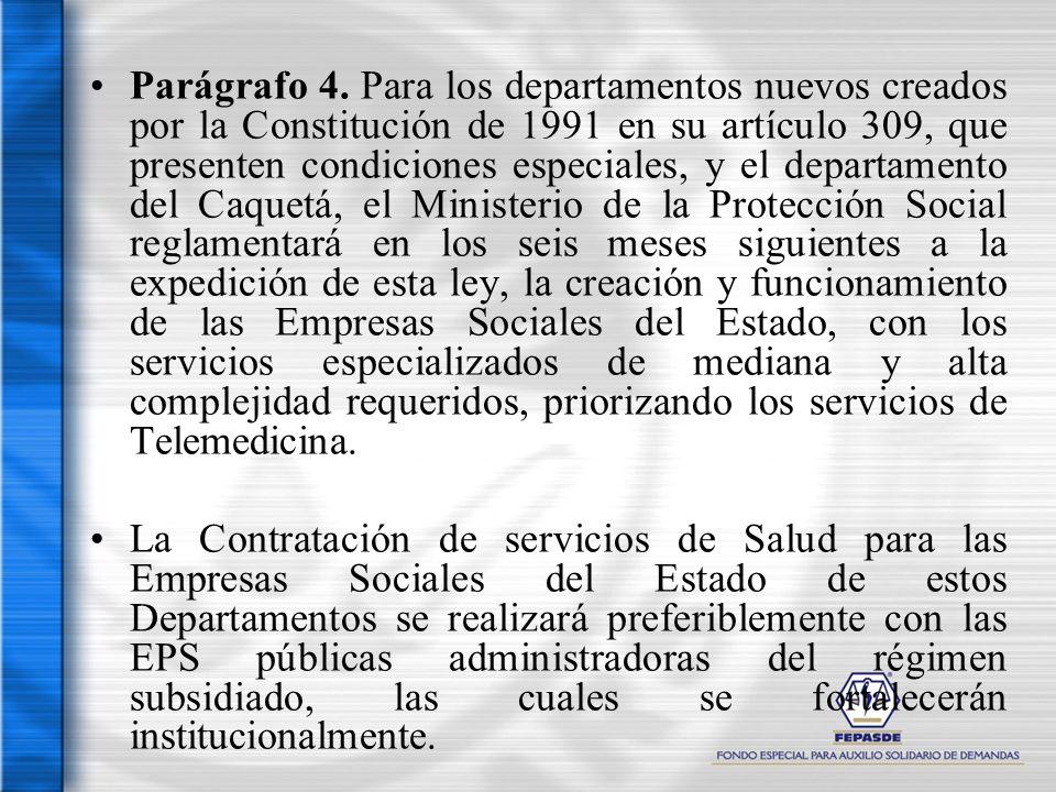 Parágrafo 4. Para los departamentos nuevos creados por la Constitución de 1991 en su artículo 309, que presenten condiciones especiales, y el departam