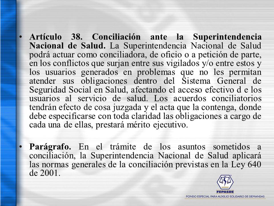 Artículo 38. Conciliación ante la Superintendencia Nacional de Salud. La Superintendencia Nacional de Salud podrá actuar como conciliadora, de oficio