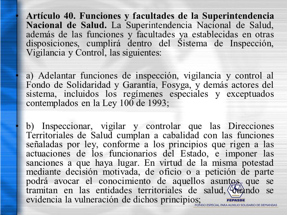 Artículo 40. Funciones y facultades de la Superintendencia Nacional de Salud. La Superintendencia Nacional de Salud, además de las funciones y faculta