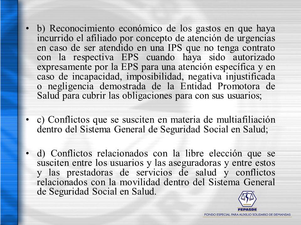 b) Reconocimiento económico de los gastos en que haya incurrido el afiliado por concepto de atención de urgencias en caso de ser atendido en una IPS q