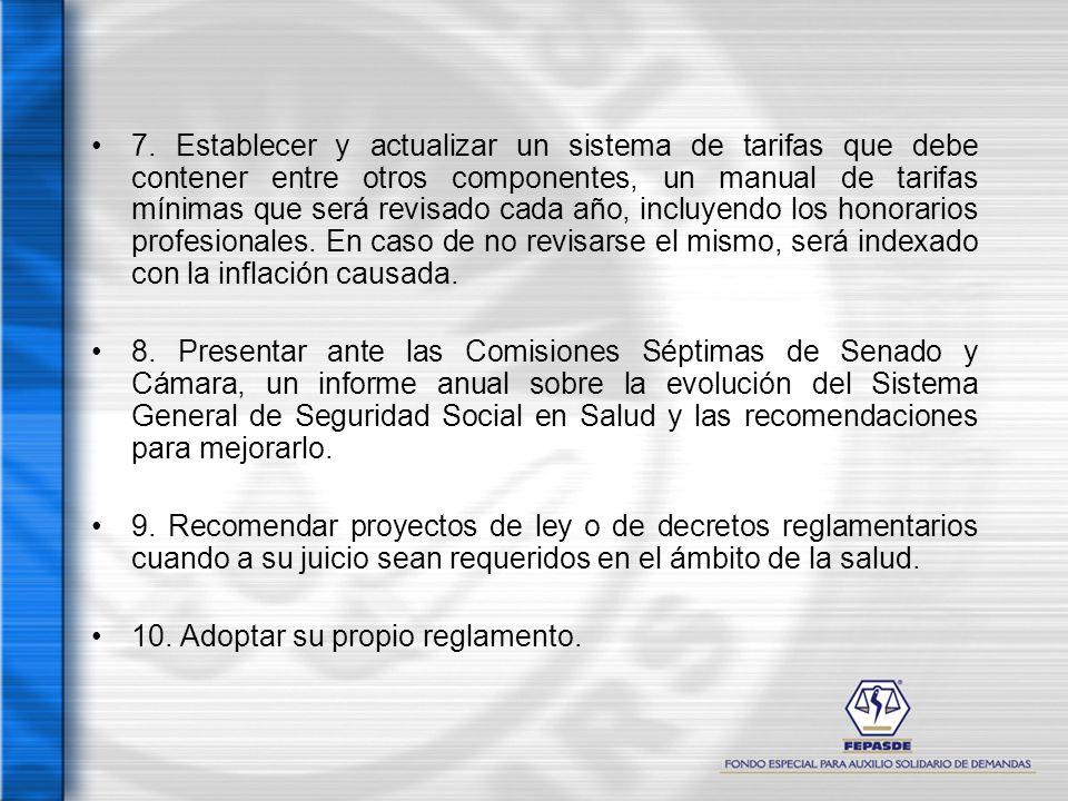 7. Establecer y actualizar un sistema de tarifas que debe contener entre otros componentes, un manual de tarifas mínimas que será revisado cada año, i