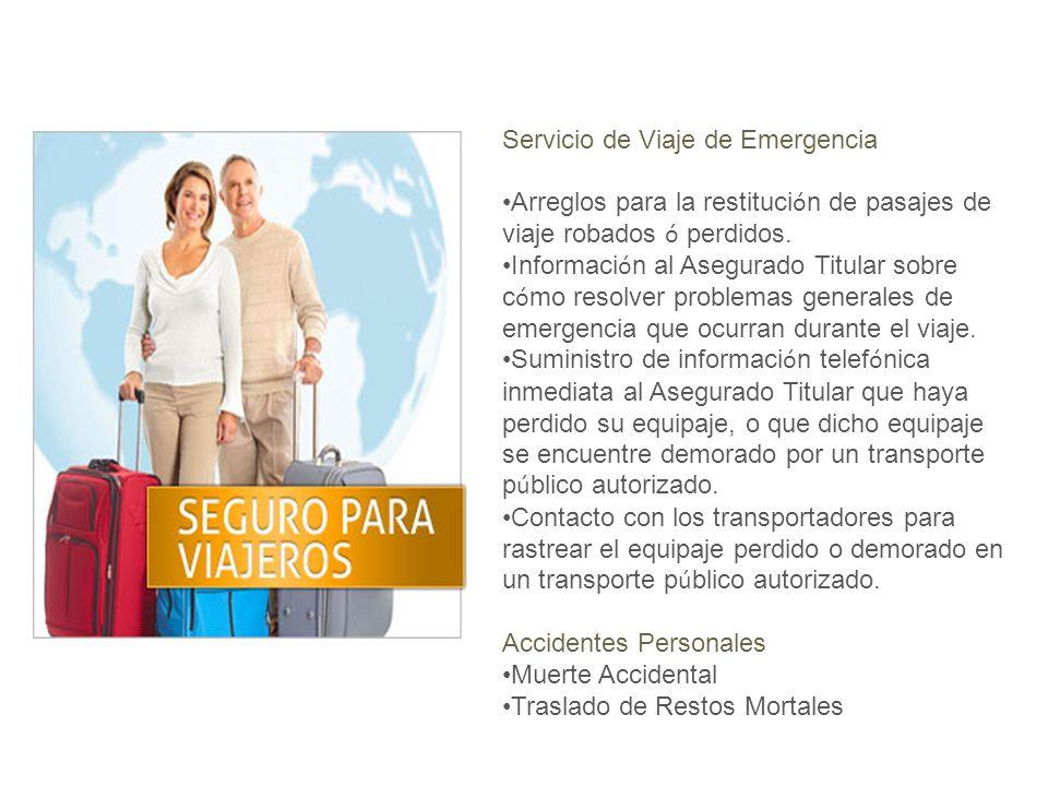 Servicio de Viaje de Emergencia Arreglos para la restituci ó n de pasajes de viaje robados ó perdidos.