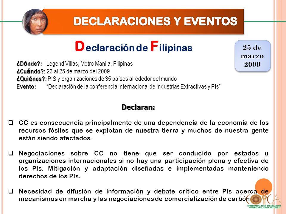D eclaración de F ilipinas 25 de marzo 2009 25 de marzo 2009 Declaran: CC es consecuencia principalmente de una dependencia de la economía de los recu