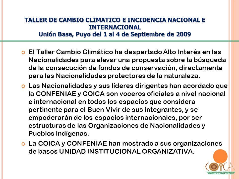 TALLER DE CAMBIO CLIMATICO E INCIDENCIA NACIONAL E INTERNACIONAL Unión Base, Puyo del 1 al 4 de Septiembre de 2009 El Taller Cambio Climático ha despe