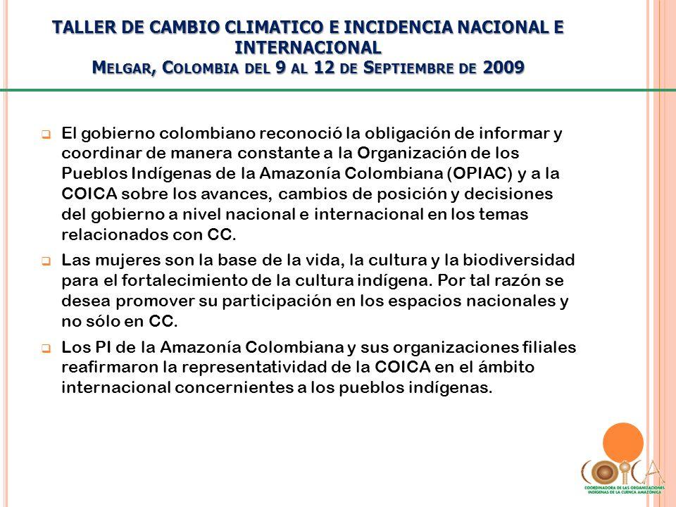 TALLER DE CAMBIO CLIMATICO E INCIDENCIA NACIONAL E INTERNACIONAL M ELGAR, C OLOMBIA DEL 9 AL 12 DE S EPTIEMBRE DE 2009 El gobierno colombiano reconoci