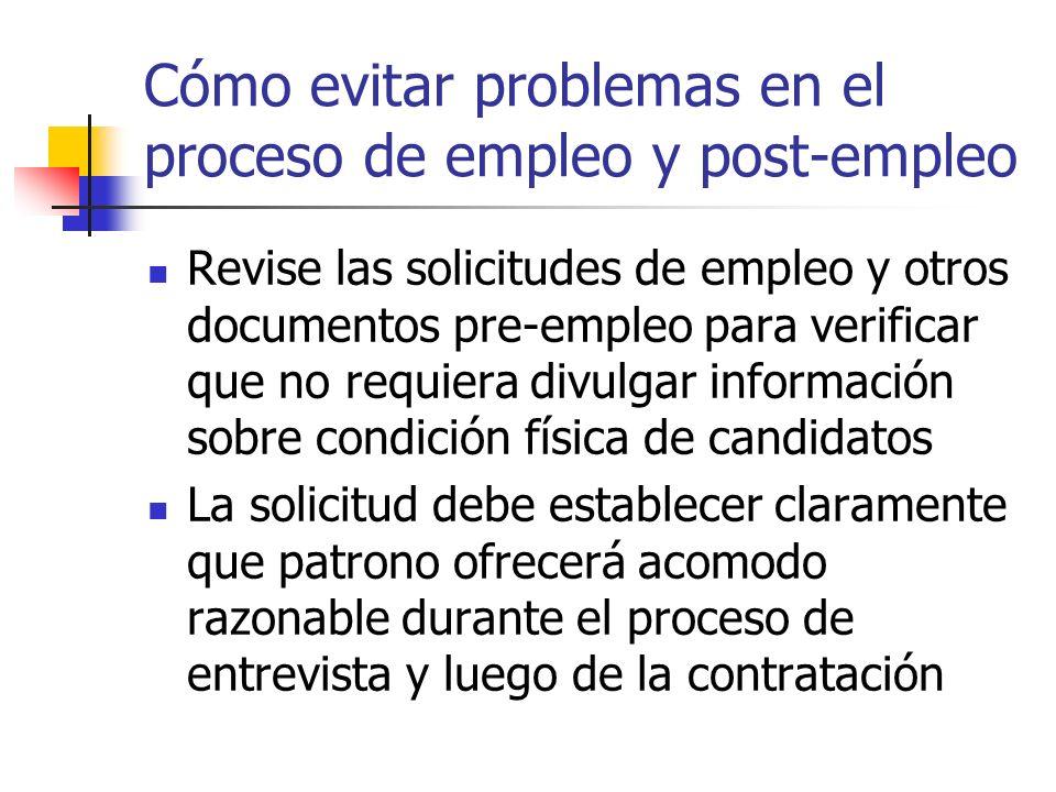 Cómo evitar problemas en el proceso de empleo y post-empleo Revise las solicitudes de empleo y otros documentos pre-empleo para verificar que no requi