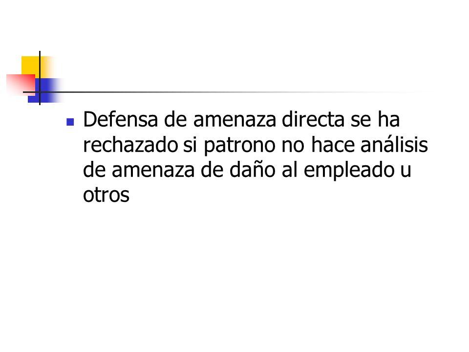 Defensa de amenaza directa se ha rechazado si patrono no hace análisis de amenaza de daño al empleado u otros