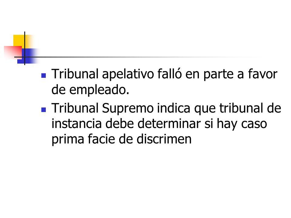 Tribunal apelativo falló en parte a favor de empleado. Tribunal Supremo indica que tribunal de instancia debe determinar si hay caso prima facie de di
