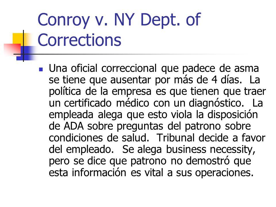 Conroy v. NY Dept. of Corrections Una oficial correccional que padece de asma se tiene que ausentar por más de 4 días. La política de la empresa es qu