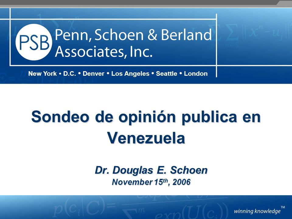 Sondeo de opinión publica en Venezuela New York D.C. Denver Los Angeles Seattle London Dr. Douglas E. Schoen November 15 th, 2006