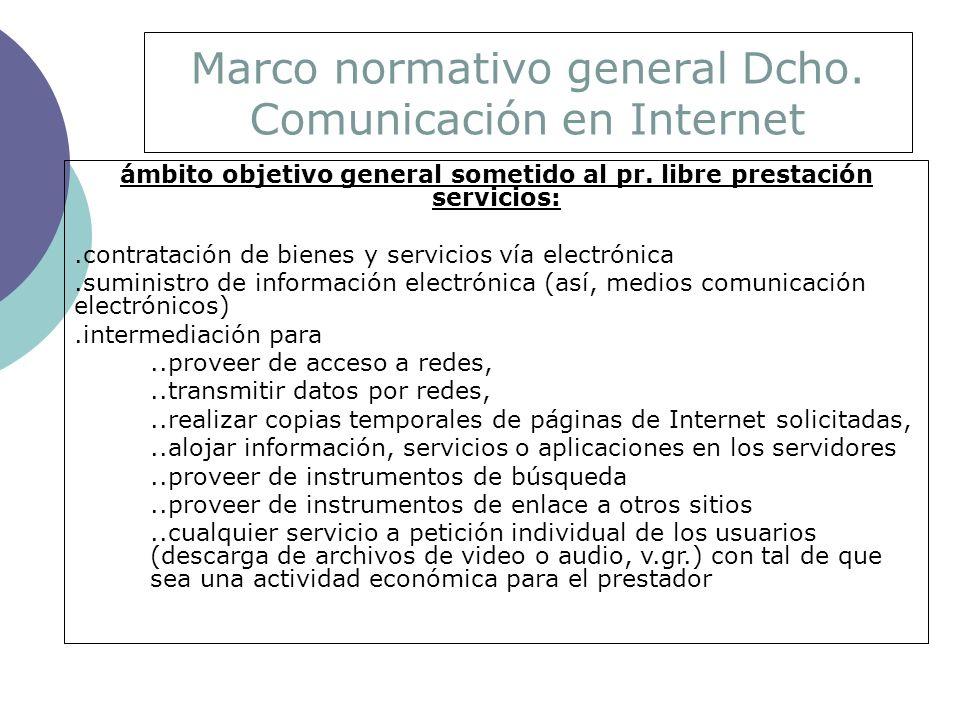 Marco normativo general Dcho. Comunicación en Internet ámbito objetivo general sometido al pr.