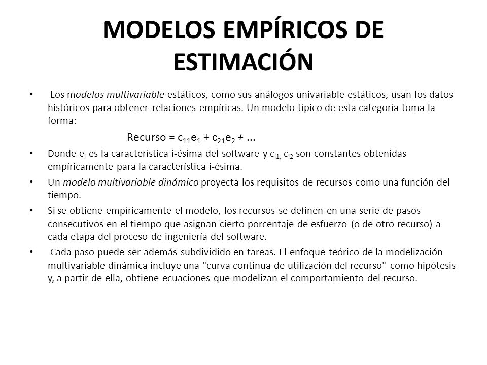 MODELOS EMPÍRICOS DE ESTIMACIÓN Los modelos multivariable estáticos, como sus análogos univariable estáticos, usan los datos históricos para obtener r
