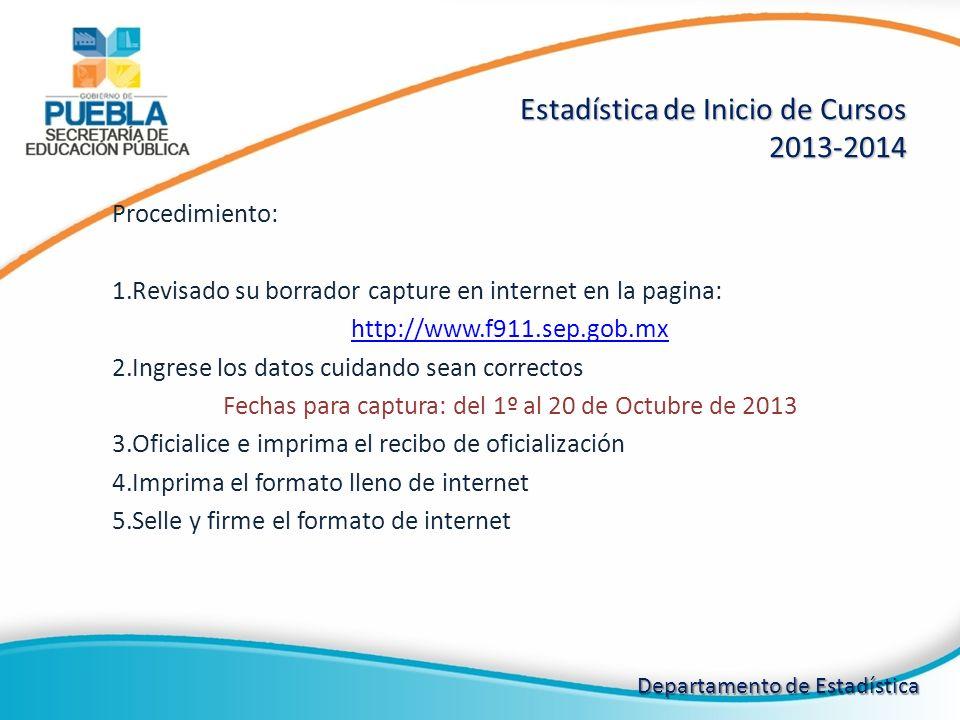 Procedimiento: 1.Revisado su borrador capture en internet en la pagina: http://www.f911.sep.gob.mx 2.Ingrese los datos cuidando sean correctos Fechas
