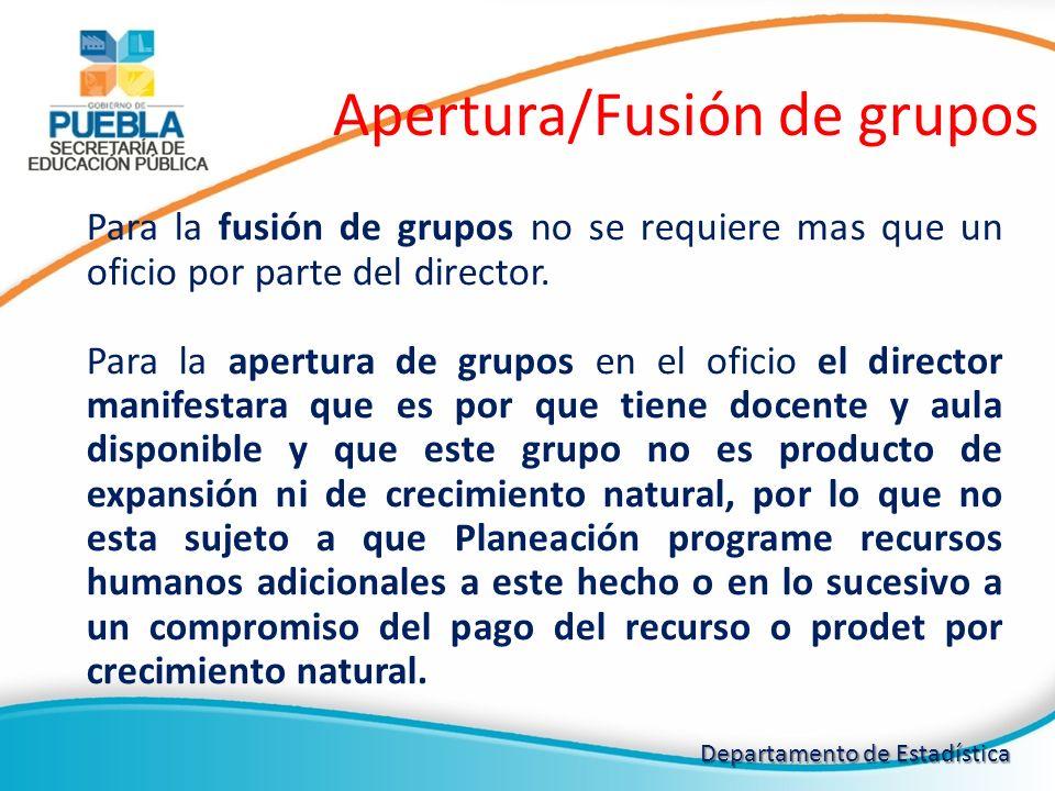 Para la fusión de grupos no se requiere mas que un oficio por parte del director. Para la apertura de grupos en el oficio el director manifestara que
