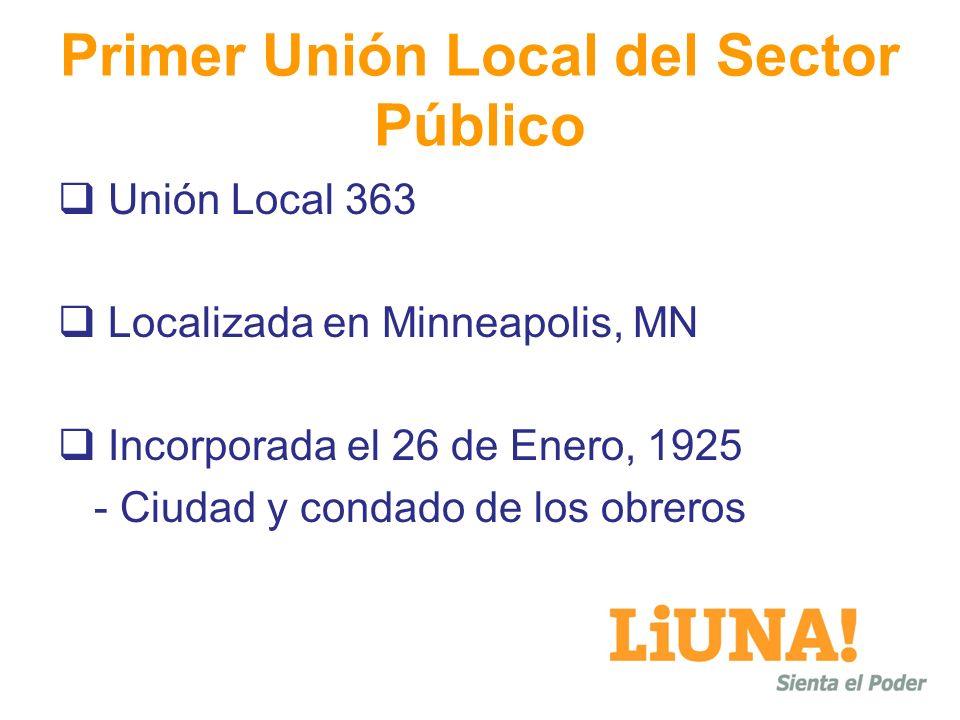 Primer Unión Local del Sector Público Unión Local 363 Localizada en Minneapolis, MN Incorporada el 26 de Enero, 1925 - Ciudad y condado de los obreros
