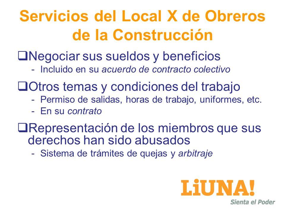 Servicios del Local X de Obreros de la Construcción Negociar sus sueldos y beneficios -Incluido en su acuerdo de contracto colectivo Otros temas y con